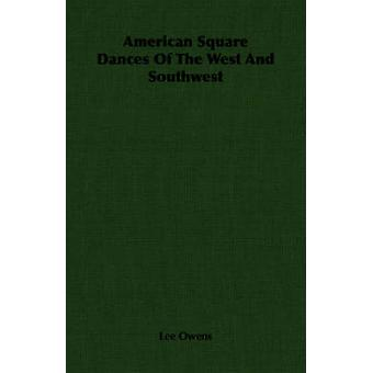 American Square Dances Of The West And Southwest by Owens & Lee