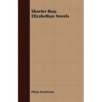 Shorter than Elizabethan Novels by Henderson & Philip