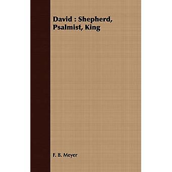 David  Shepherd Psalmist King by Meyer & F. B.