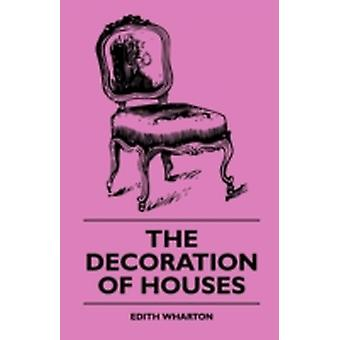 The Decoration of Houses by Wharton & Edith