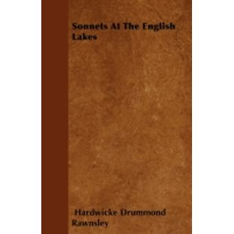 Sonnets At The English Lakes by Rawnsley & Hardwicke Drummond