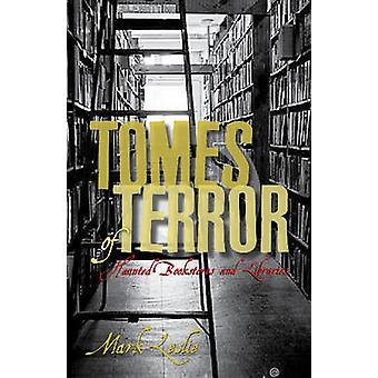 Tomes of Terror Haunted Bookstores and Libraries by Leslie & Mark