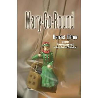 MaryGoRound by Effron & Harriet