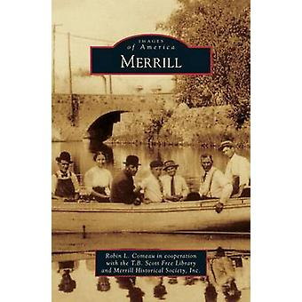 Merrill by Comeau in Cooperation with the & Robin L.