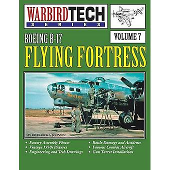 Boeing B17 Flying Fortress Warbirdtech Vol. 7 by Johnsen & Frederick a.