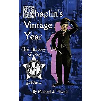 Chaplins Vintage Year The History of the MutualChaplin Specials hardback by Hayde & Michael J.