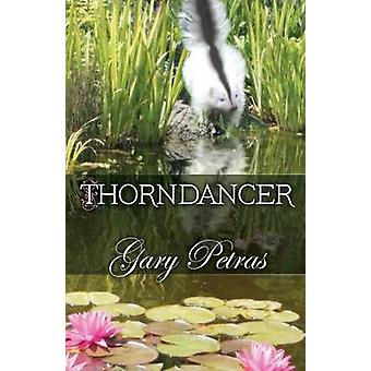 Thorndancer Book One Of The Thorndancer Trilogy Thorndancer Series 1 by Petras & Gary