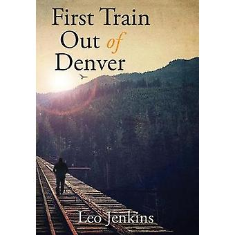 First Train Out of Denver by Jenkins & Leo