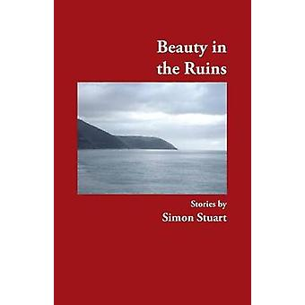 Beauty in the Ruins by Stuart & Simon