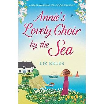 Annies Holiday by the Sea A heartwarming laugh out loud romantic comedy by Eeles & Liz
