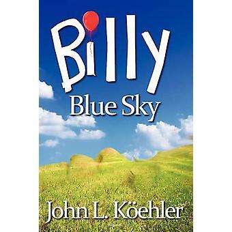 Billy Blue Sky by Koehler & John