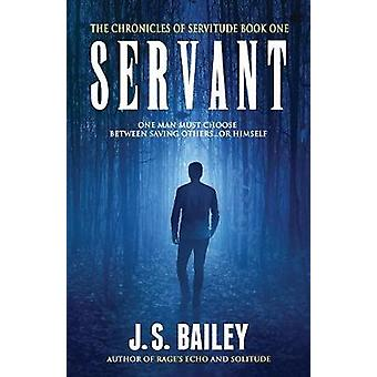 Servant by Bailey & J.S.