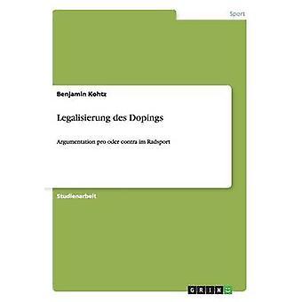 Legalisierung des DopingsArgumentation pro oder contra im Radsport by Kohtz & Benjamin