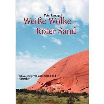 Weie Wolke Roter SandEin Aussteiger kaupungissa Neuseeland und Australien by Landgraf & Peter