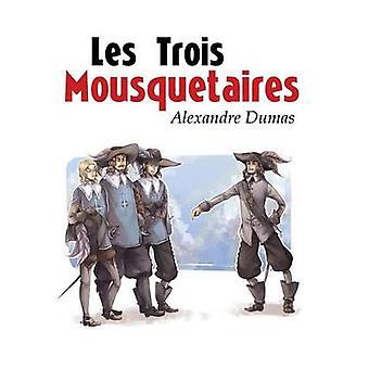 Les Trois Mousquetaires by Dumas & Alexandre