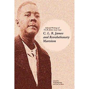 C.l.r. James And Revolutionary Marxism - Selected Writings of C.L.R. J