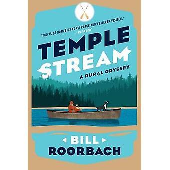 Temple Stream A Rural Odyssey by Roorbach & Bill