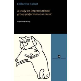 Collective Talent by Jong & Jaqueline & de
