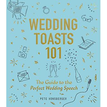Wedding Toasts 101 by Honsberger & Pete