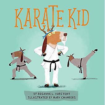 Karate Kid by Rosanne Kurstedt - 9780762493432 Book