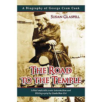 Veien til templet - En biografi om George Cram Cook av Susan Glas