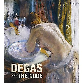 Degas and the Nude by Xavier Rey - Anne Roquebert - 9780878467730 Book