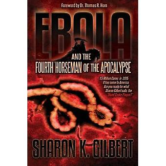 Ebola and the Fourth Horseman of the Apocalypse by Sharon Gilbert - 9