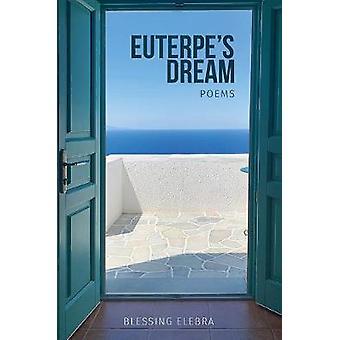 Euterpe's Dream by Blessing Elebra - 9781528932301 Book
