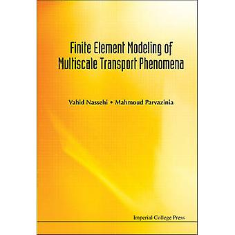 Finite Element Modeling of Multiscale Phenomena by Vahid Nassehi - Ma