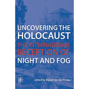 Uncovering the Holocaust - The International Reception of Night and Fo