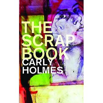 The Scrapbook by Carly Holmes - 9781909844575 Book