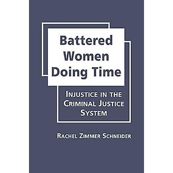 Battered Women Doing Time - Injustice in the Criminal Justice System b