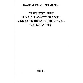 L'Elite Byzantine Devant L'avance Turque a L'epoque de la Guerre Civi