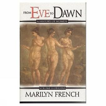 From Eve to Dawn: Origins v. 1