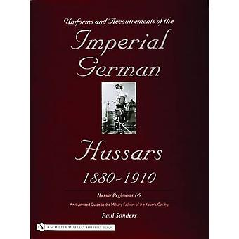 Uniforms and Accoutrements of the Imperial German Hussars 1880-1910 -