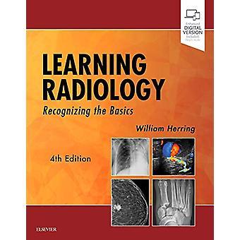 Learning Radiology - Recognizing the Basics by William Herring - 97803