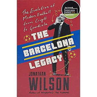 The Barcelona Legacy - Guardiola - Mourinho and the Fight For Football