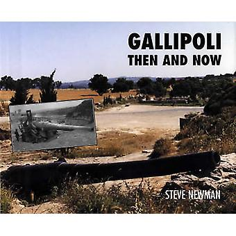 Gallipoli Then and Now von Steve Newman