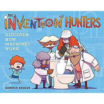 The Invention Hunters Discover How Machines Work by Korwin Briggs - 9