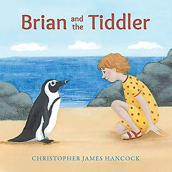 Brian and the Tiddler by Christopher James Hancock - 9781786125279 Bo