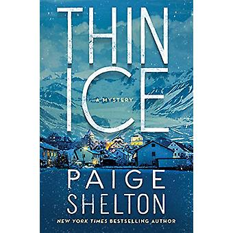 Thin Ice - A Mystery by Paige Shelton - 9781250295217 Book