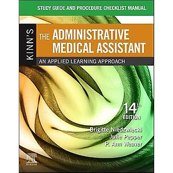 Study Guide for Kinn's The Administrative Medical Assistant - An Appli