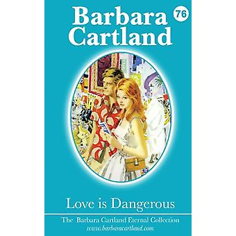 Love is Dangerous by Barbara Cartland - 9781782134411 Book