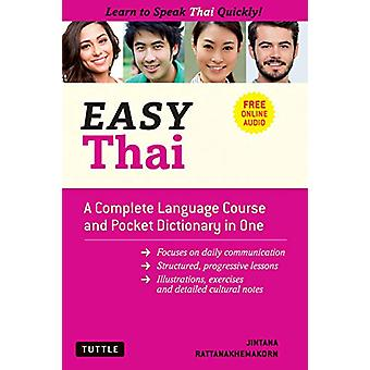 Easy Thai - A Complete Language Course and Pocket Dictionary in One! (