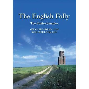 The English Folly - The Edifice Complex by Gwyn Headley - 978178962212
