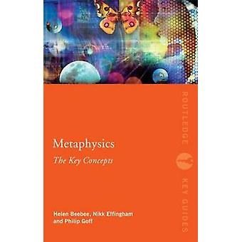 Metaphysics - The Key Concepts by Nikk Effingham - 9780415559287 Book