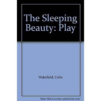 The Sleeping Beauty by Wakefield & ColinEdgar & Kate