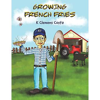GROWING FRENCH FRIES by COSTA & K CLEMENS