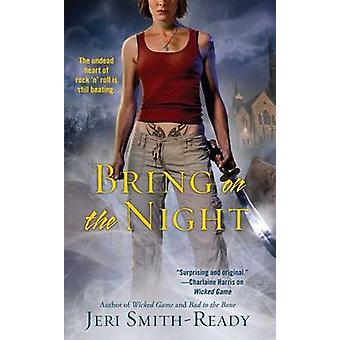 Bring on the Night by Jeri Smith-Ready - 9781476787190 Book