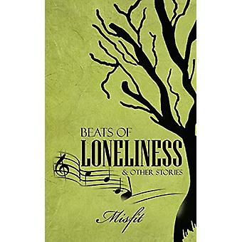 Beats of Loneliness & Other Stories by Misfit - 9781482818994 Book